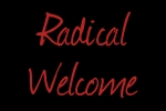 Radical Welcome